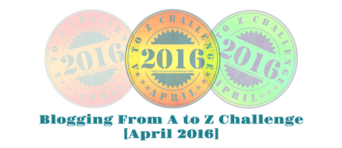 2016 A to Z Blogging Challenge – A Change Of Pace