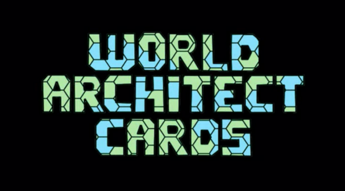 World Architect Cards – A Kickstarter Has Arrived!