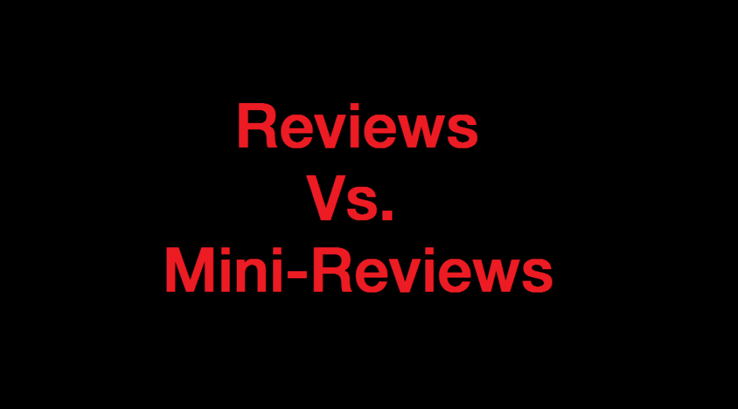 Reviews Vs Mini Reviews
