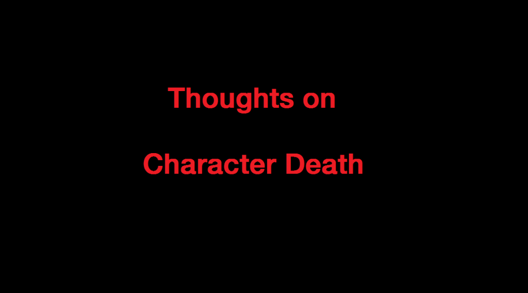 Thoughts on Character Death