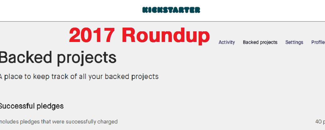2017 Backed Kickstarters