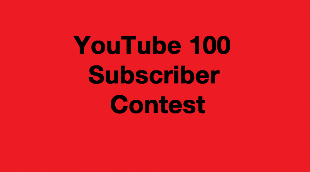 YouTube 100 Subscriber Contest